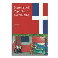 Historia de la República Dominicana – Varios – Calambur www.librosyeditores.com Editores y distribuidores.