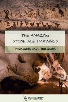 THE AMAZING STONE AGE DRAWINGS IN MAGURA CAVE, BULGARIA - Andrey Andreev Travel and Photography - A close encounter with the art of our ancestors from 7000 years ago in Magura cave