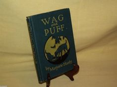 WAG AND PUFF THE CHILDS WAY SERIES P BY MARJORIE HARDY HB 1932 ILL ENDERS BREUER