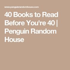 40 Books to Read Before You're 40 | Penguin Random House