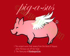 Pigasus - the winged swine of Oinkopolis. Ah, if only bacon could fly. Art print soon to be for sale on Etsy.com/shop/alchemiedesign