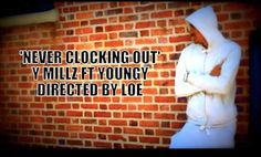 Never Clocking Out - Y Millz ft Youngy [Directed by LOE] - Music To Promote Fresh Artists