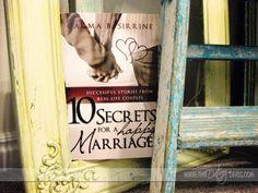 """10 Secrets for a Happy Marriage"" By Carma Sirrine"