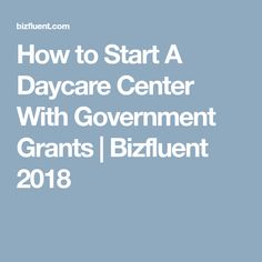 How to Start A Daycare Center With Government Grants | Bizfluent 2018