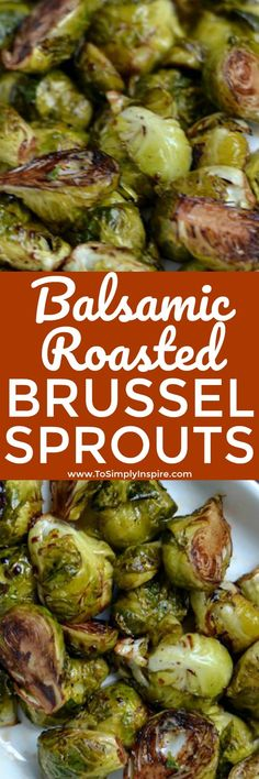 These Balsamic Roasted Brussel Sprouts will change the way you think about this veggie. They are loaded with sweet nutty flavor for a wonderful, extremely healthy side dish! | www.ToSimplyInspi... #brusselsprouts #healthy #easy