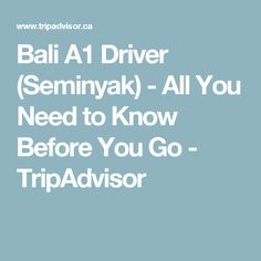 Bali A1 Driver (Seminyak) - All You Need to Know Before You Go - TripAdvisor