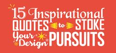 Inspirational Quotes To Stoke Your Design Pursuits