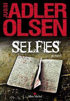 Selfies / Jussi Adler-Olsen. Albin Michel, 2017.