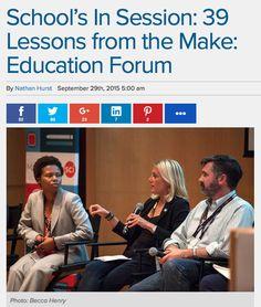 STEM / STEAM Make: Education Forum .School's In Session: 39 Lessons from the Make: Education Forum  By Nathan HurstSeptember 29th, 2015  #NewYorkHallofScience #makers #tinkerers #STEM #STEAM #backtoschool #prepareforfuture #technology #scienceresources  6 Hours of Forums #teacherresources #MakerEd #education #makerspace #skillsgap https://youtu.be/V61gPJ7KVD4  http://makezine.com/2015/09/29/schools-session-39-lessons-make-education-forum/ #handsonlearning