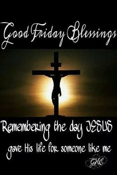 Good Friday Blessings Remembering Jesus easter good morning good friday good friday quotes good friday images good friday quotes and sayings good friday pictures happy good friday good morning good friday
