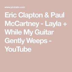 Eric Clapton & Paul McCartney - Layla + While My Guitar Gently Weeps - YouTube