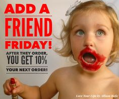Add a friend Friday and receive 10% off your next order LipSense Distributer #328364 Love Your Lips by Allison Rafie Follow me on Instagram @luvurlips