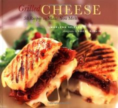 Grilled Cheese: 50 Recipes to Make You Melt by Marlena Spieler,http://www.amazon.com/dp/0811841294/ref=cm_sw_r_pi_dp_WkYNsb0F7KEAVGZC