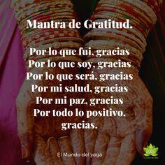Mantra de gratitud Yoga Mantras, Yoga Quotes, Yoga Meditation, Motivational Quotes, Inspirational Quotes, Affirmation Quotes, Wisdom Quotes, Life Quotes, Positive Mind
