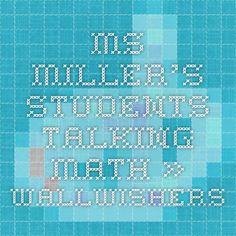 Ms. Miller's Students Talking Math » wallwishers