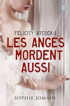 Découvrez Felicity Atcock, Tome 1 : Les Anges Mordent Aussi, de Sophie Jomain sur Booknode, la communauté du livre