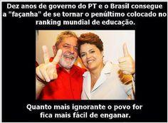 Brasil-PT-2013-Frase-Dez anos de governo do PT e o Brasil consegue a 'façanha' de...