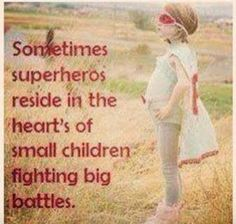 I would put this in my Child Life office. Motivational quote for kids in the hospital. Being ill can take a toll on kids, not matter how old they are. Superheros are thought of as superior and strong. Allowing a child to feel in control by thinking they can overcome their illness (labeling them a superhero) can lighten their mood and outlook of their illness.
