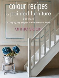 Colour Recipes for Painted Furniture and More  published by Cico Books and written by Annie Sloan - me - and photos by Christopher Drake.  There is a British cover  (colour)  and a North American version (color)