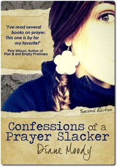 Confessions of a Prayer Slacker (Second Edition) - http://www.learngrowth.com/religion-faith/confessions-of-a-prayer-slacker-second-edition/