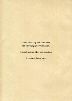 Pls don't leave me...