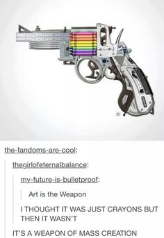 """""""art is the weapon"""""""