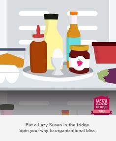 LG's Life's Good House - Tricks of the Trade: Put a Lazy Susan in the fridge. Spin your way to organizational bliss.