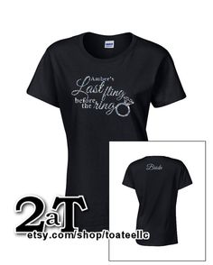 Last Fling Before the Ring TShirt  Glitter Writing  by 2ATeeLLC, $16.95