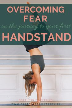Everything you need to know about practicing handstands safely and in a way that teaches you to overcome your fear little by little. Drills to physically and mentally prepare your body and your mind for handstands. Whether you're completely new to handstands in your yoga practice or have tried inversions before. #yoga #handstand #yogaathome #yogapractice #inversion