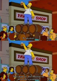 The Simpsons: Homer ~ Alcohol Simpsons Simpsons, Simpsons Quotes, The Simpsons Tumblr, Alcohol Memes, Funny Memes, Hilarious, American Dad, Futurama, Cartoons