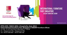 IFFS/AFS /DECO ASIA /Hospitality Asia 2013 International Furniture Fair Singapore/ASEAN Furniture Show 싱가폴 가구/인테리어/호텔실내장식 박람회