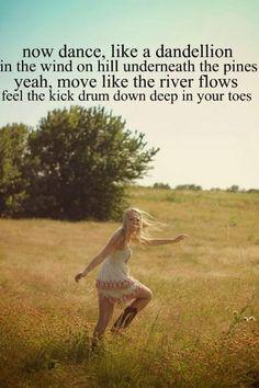 Now dance like a dandelion...