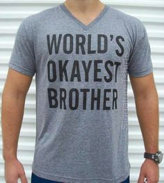 world's okayest brother clean funny