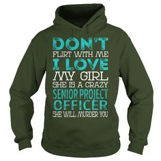 Don't Flirt With Me I Love My Girl She is a Crazy Senior Project Officer She Will Murder You Job Shirts #gift #ideas #Popular #Everything #Videos #Shop #Animals #pets #Architecture #Art #Cars #motorcycles #Celebrities #DIY #crafts #Design #Education #Entertainment #Food #drink #Gardening #Geek #Hair #beauty #Health #fitness #History #Holidays #events #Home decor #Humor #Illustrations #posters #Kids #parenting #Men #Outdoors #Photography #Products #Quotes #Science #nature #Sports #Tattoos…