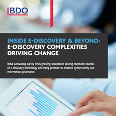 The Inside E-Discovery & Beyond survey by BDO Consulting is a national survey conducted by ALM, a global leader in specialized business news and information serving the legal, real estate, consulting, insurance and investment advisory industries, and an independent and impartial research firm. ALM surveyed more than 100 senior in-house counsel at leading corporations throughout the United States to collect their insights for BDO Consulting's third annual study.