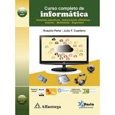 Título: Curso Completo de Informática: Sistemas Operativos, Aplicaciones, Ofimáticas, Internet, Multimedia, Seguridad / Autor: Peña, Rosario / Año: 2013 / Código: 004/P42
