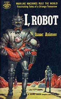 6. I, Robot, the book above, is on of Asimov's most famous books. It was written by him in 1950.