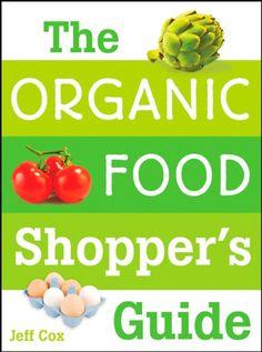 The Organic Food Shopper's Guide:Amazon:Books