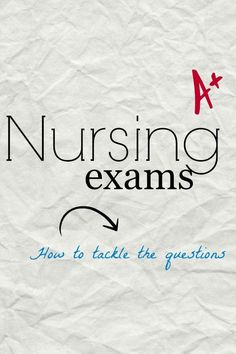 NCLEX & Nursing Exams – How to answer the test questions