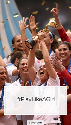 PLAY LIKE A GIRL #USWNT - levo.com