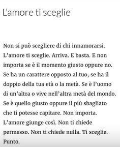 L'amore ti sceglie e punto Italian Phrases, Italian Words, Italian Quotes, Cute Love Quotes, Romantic Love Quotes, Poetry Quotes, Words Quotes, Something To Remember, Tumblr Quotes