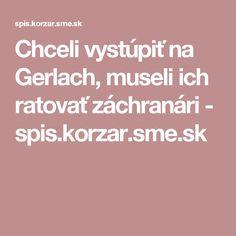 Chceli vystúpiť na Gerlach, museli ich ratovať záchranári - spis.korzar.sme.sk