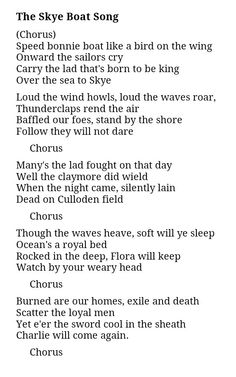 """The Skye Boat Song.is the basis for the Outlander theme song. Bear McCreary created new lyrics for Outlander. """"Sing me a song of a lass who is gone Say could that lass be I? Merry of soul, she sailed on a day Over the sea to Skye."""