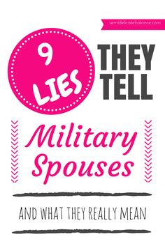 9 Lies They Tell Military Spouses (and what they really mean) | LOL, So TRUE!