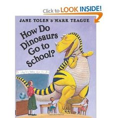 How Do Dinosaurs Go to School?: Amazon.ca: Jane Hyatt Yolen, Mark Teague: Books
