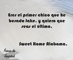 Frases de peliculas de amor de Sweet Home Alabama.