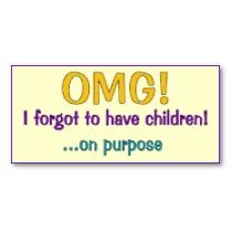 Child Free by Choice | My Ponderings: Child-Free by Choice and My 140 ++ Reasons Why!