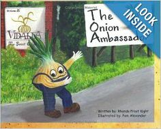 """THE ONION AMBASSADOR This is the first in a series of children's books about Georgia. In this book, """"Yumion"""", a walking talking, Vidalia onion is discovered on a farm in south Georgia. Yumion is the character who travels all over Georgia meeting people and learning all about different parts of this great state. Children, parents and grandparents enjoy this book because the illustrations are very colorful and lifelike, and the rhythmic story is fun to read. As a special """"sweet"""" surprise."""