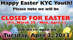 KYC Closed for Easter!