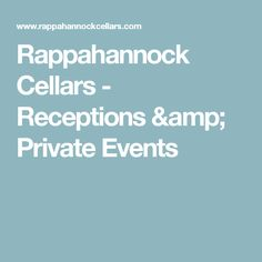 Rappahannock Cellars - Receptions & Private Events